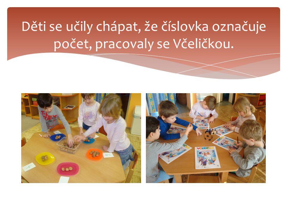 Děti se učily chápat, že číslovka označuje počet, pracovaly se Včeličkou.