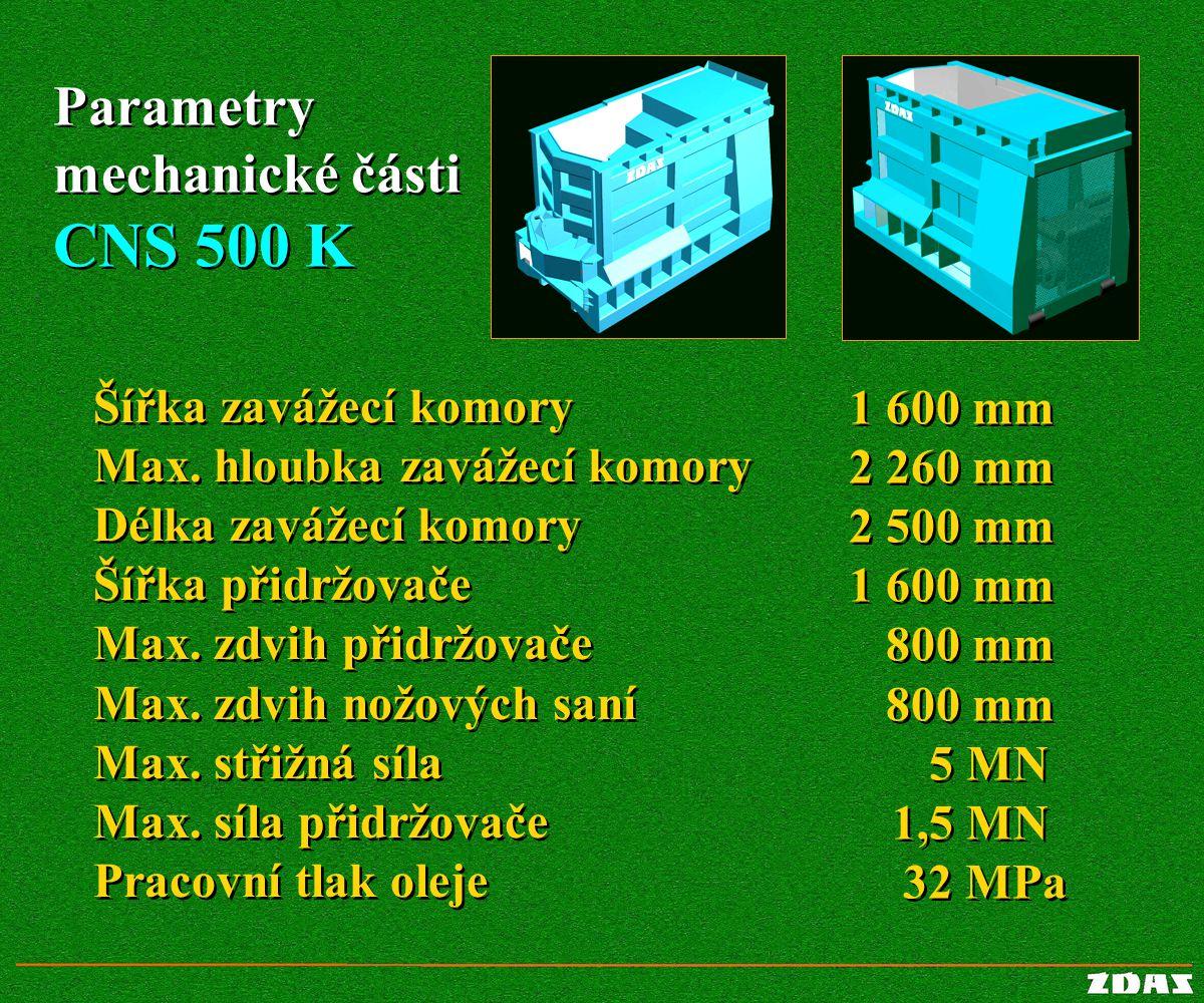 CNS 500 K Parametry mechanické části Šířka zavážecí komory 1 600 mm