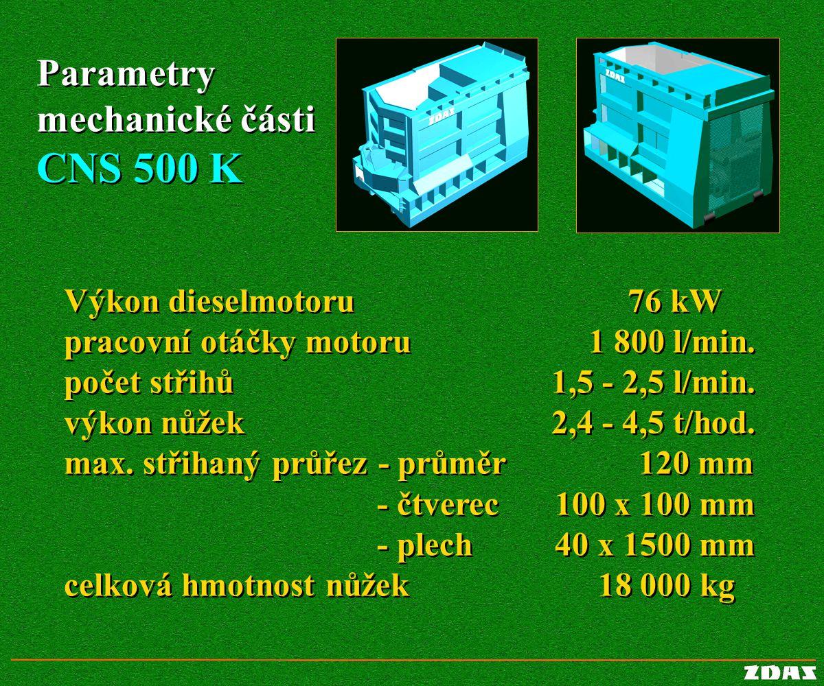 CNS 500 K Parametry mechanické části Výkon dieselmotoru