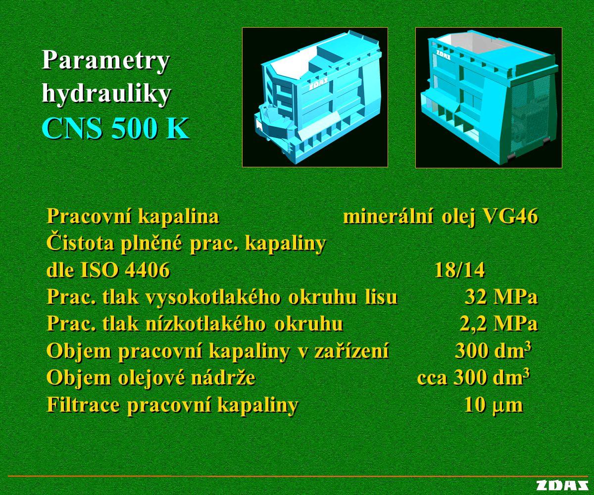 CNS 500 K Parametry hydrauliky Pracovní kapalina
