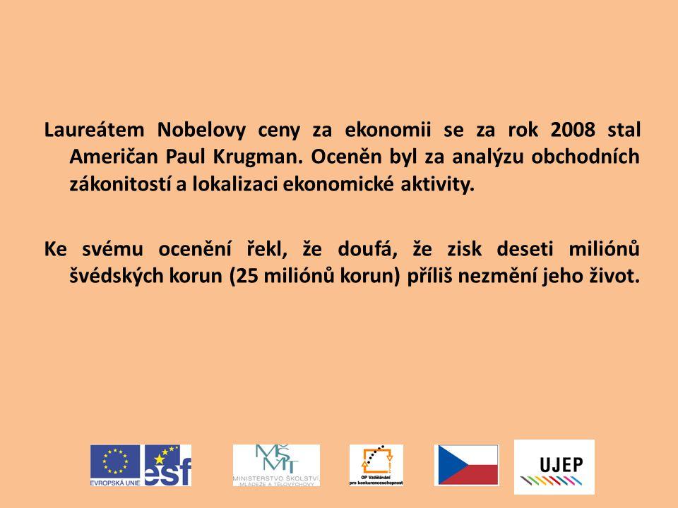 Laureátem Nobelovy ceny za ekonomii se za rok 2008 stal Američan Paul Krugman.