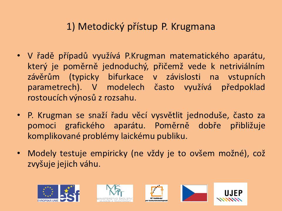 1) Metodický přístup P. Krugmana