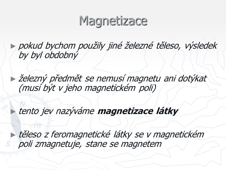 Magnetizace pokud bychom použily jiné železné těleso, výsledek by byl obdobný.
