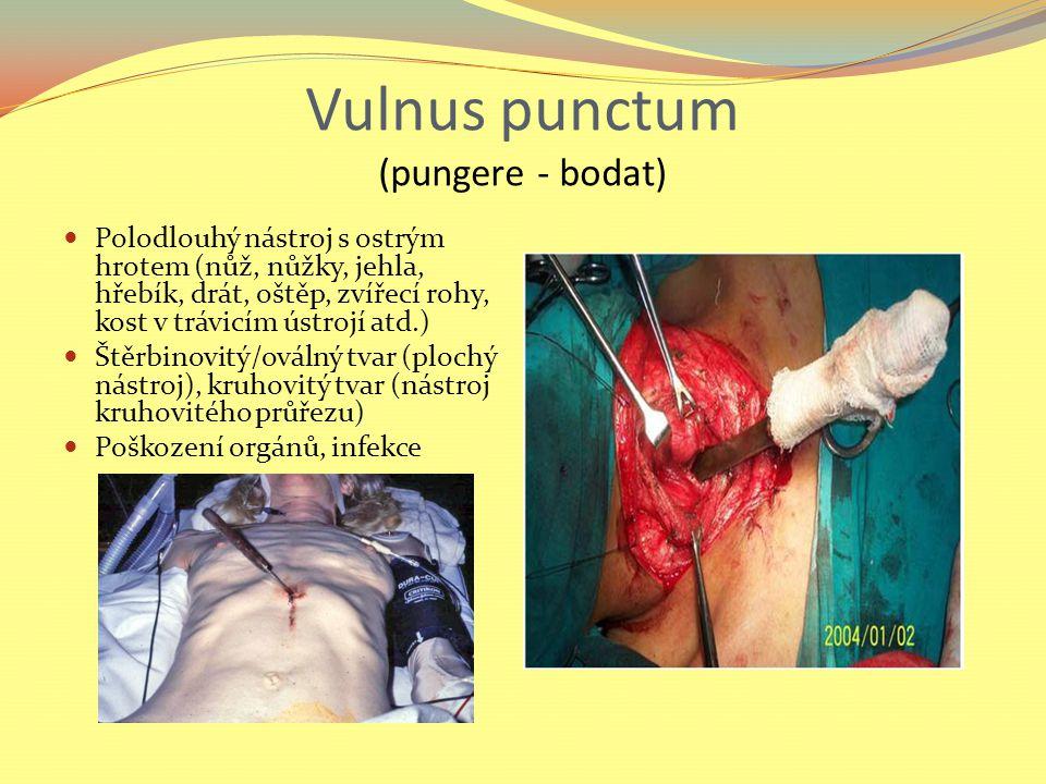 Vulnus punctum (pungere - bodat)