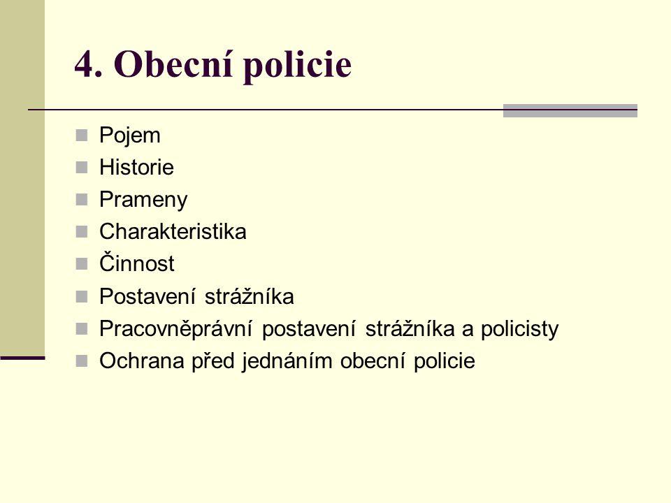 4. Obecní policie Pojem Historie Prameny Charakteristika Činnost