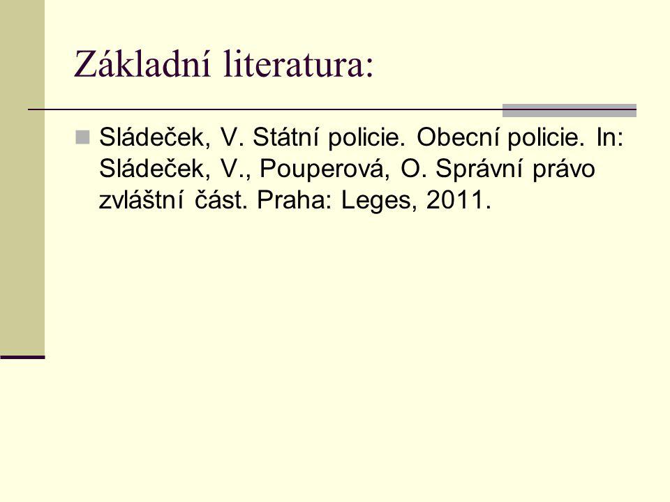 Základní literatura: Sládeček, V. Státní policie.