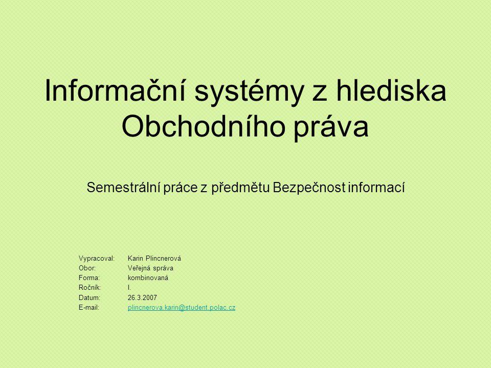 Informační systémy z hlediska Obchodního práva