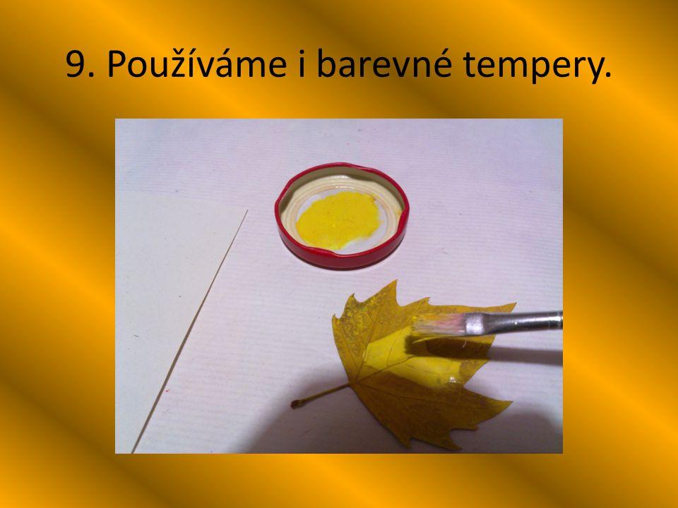9. Používáme i barevné tempery.