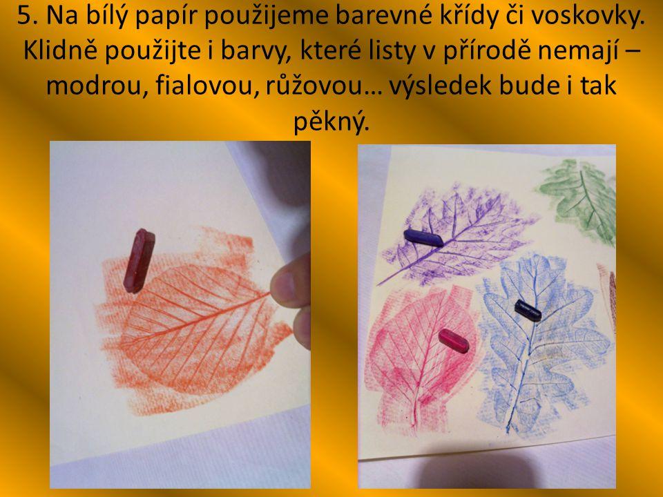 5. Na bílý papír použijeme barevné křídy či voskovky