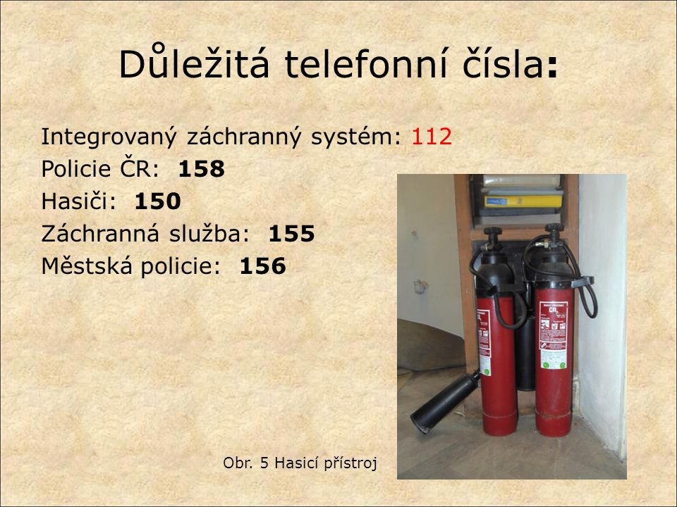 Důležitá telefonní čísla:
