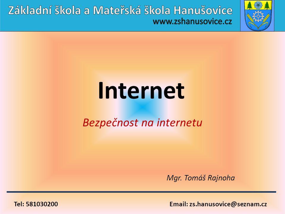 Bezpečnost na internetu Mgr. Tomáš Rajnoha