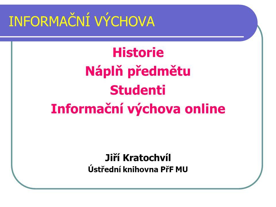 Informační výchova online Ústřední knihovna PřF MU