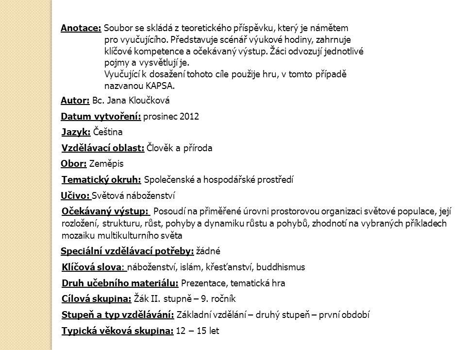 Anotace: Soubor se skládá z teoretického příspěvku, který je námětem pro vyučujícího.