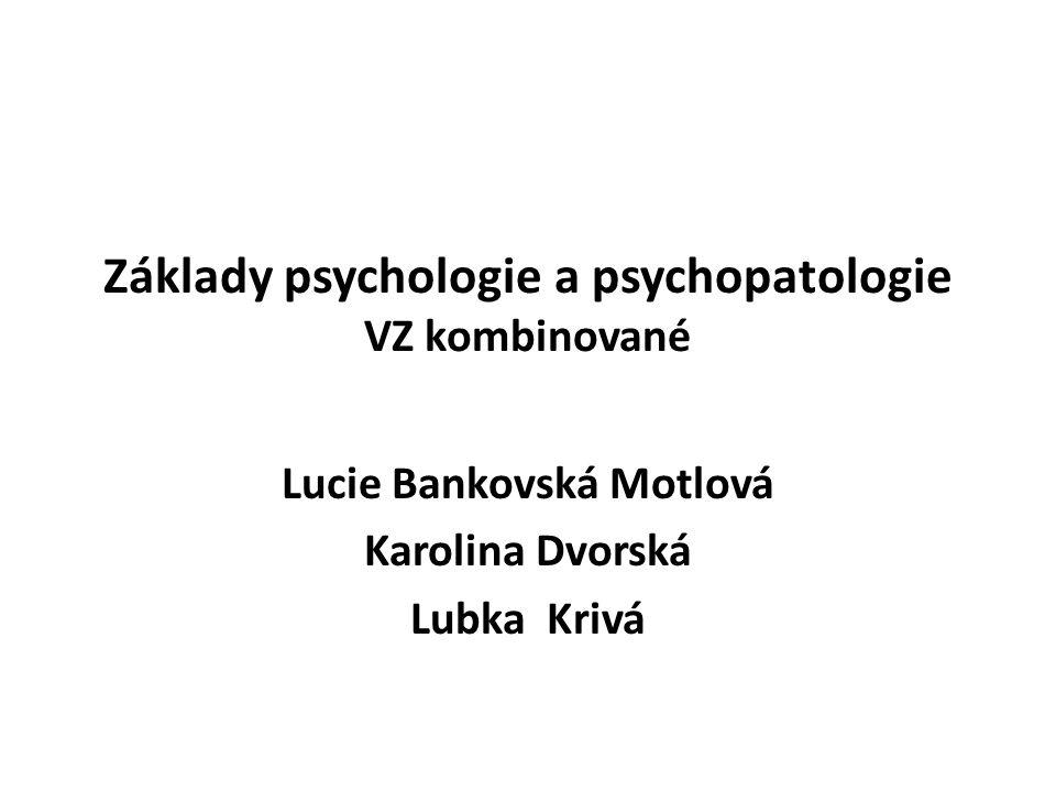 Základy psychologie a psychopatologie VZ kombinované