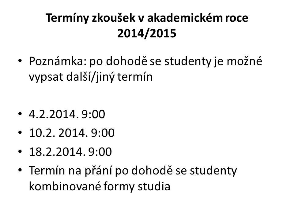 Termíny zkoušek v akademickém roce 2014/2015
