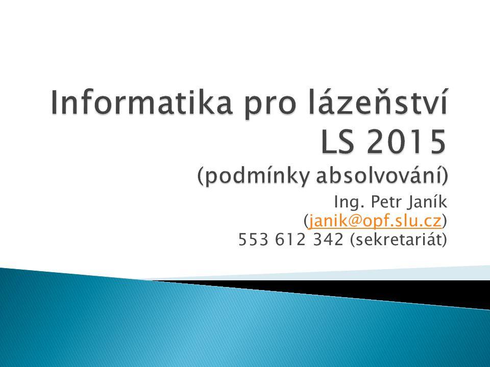 Informatika pro lázeňství LS 2015 (podmínky absolvování)