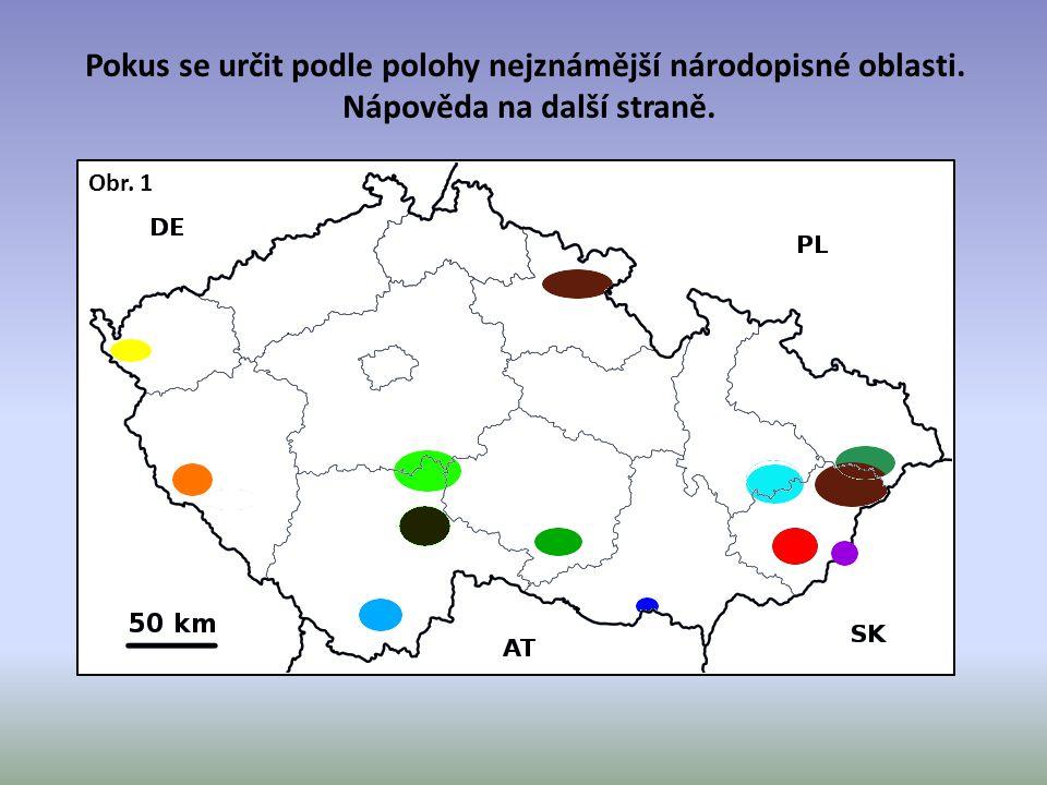 Pokus se určit podle polohy nejznámější národopisné oblasti.