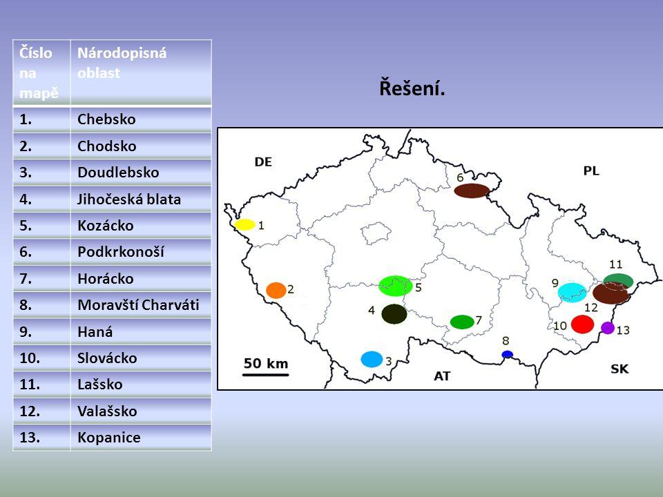 Řešení. Číslo na mapě Národopisná oblast 1. Chebsko 2. Chodsko 3.