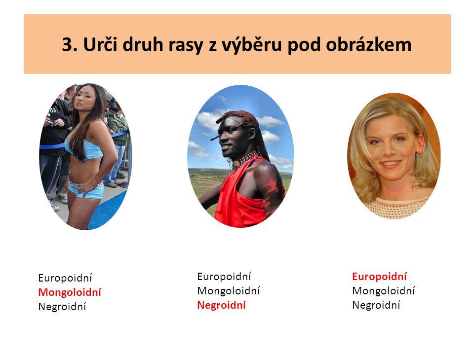 3. Urči druh rasy z výběru pod obrázkem