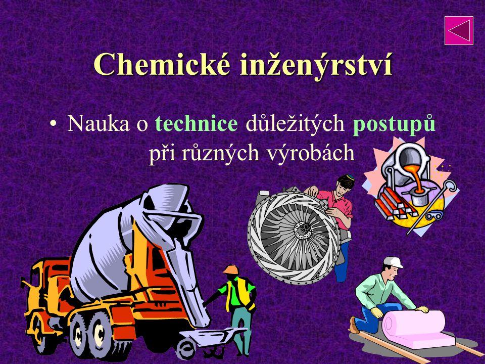 Nauka o technice důležitých postupů při různých výrobách