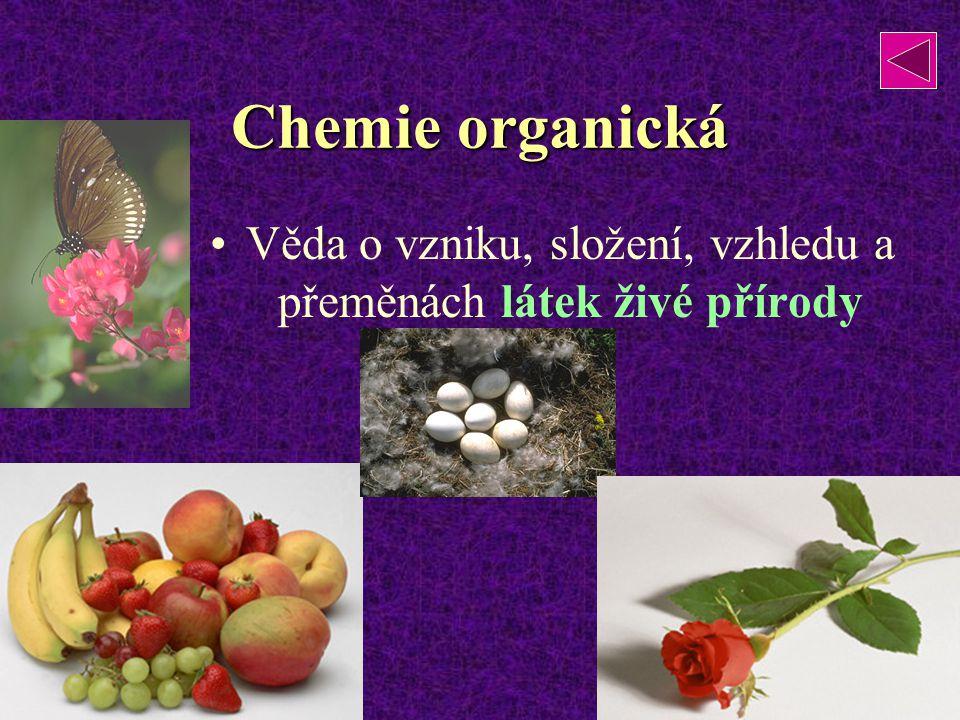 Věda o vzniku, složení, vzhledu a přeměnách látek živé přírody