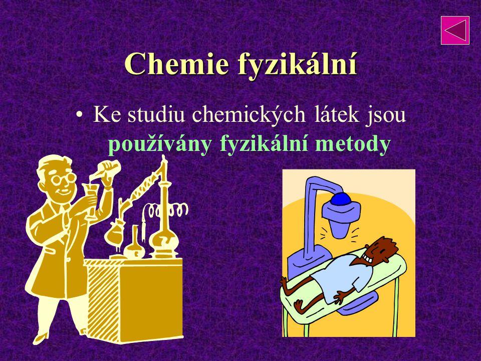 Ke studiu chemických látek jsou používány fyzikální metody