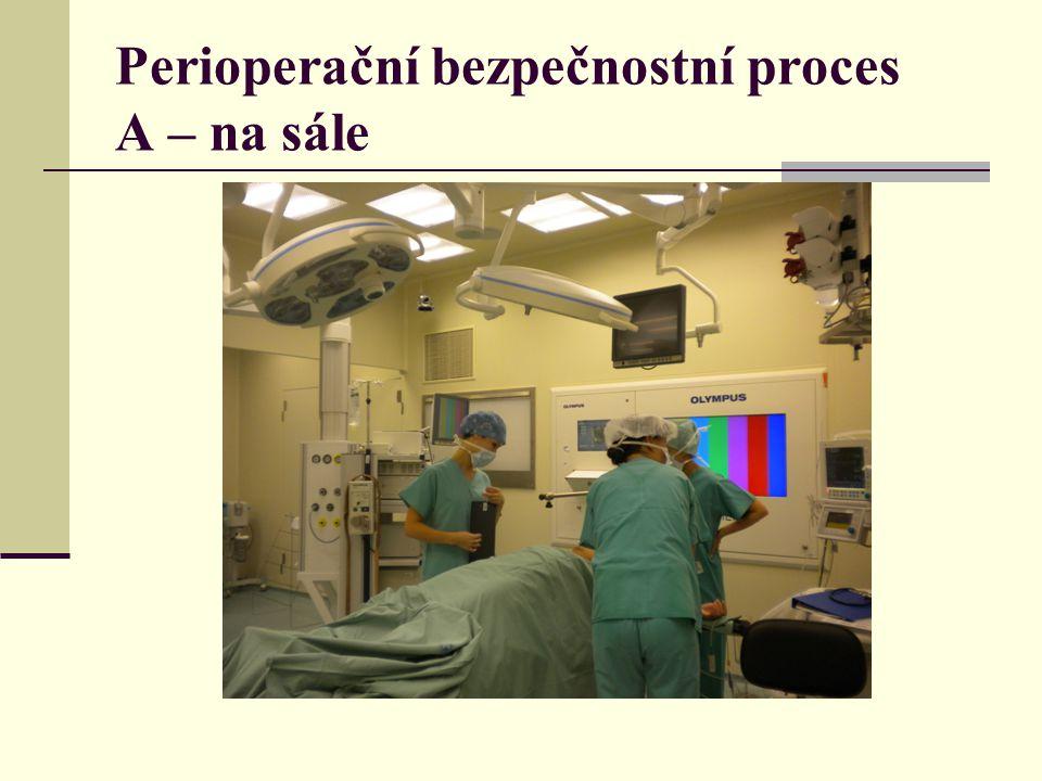 Perioperační bezpečnostní proces A – na sále