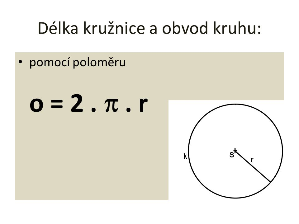 Délka kružnice a obvod kruhu: