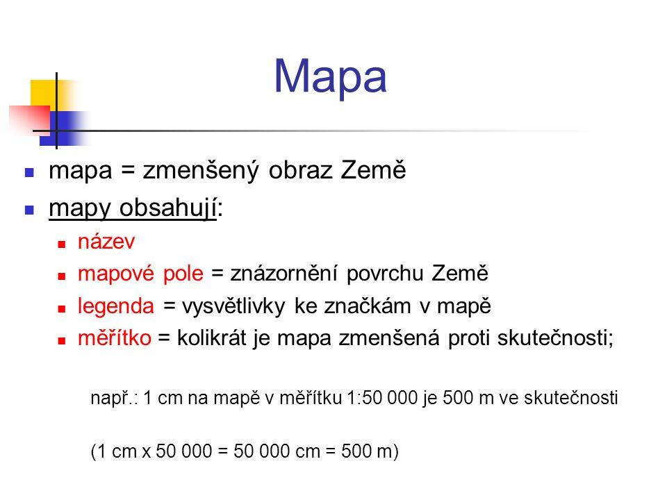 Mapa mapa = zmenšený obraz Země mapy obsahují: název