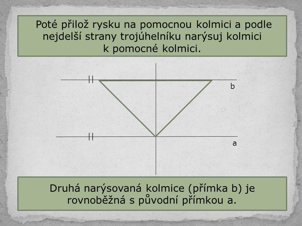Druhá narýsovaná kolmice (přímka b) je rovnoběžná s původní přímkou a.
