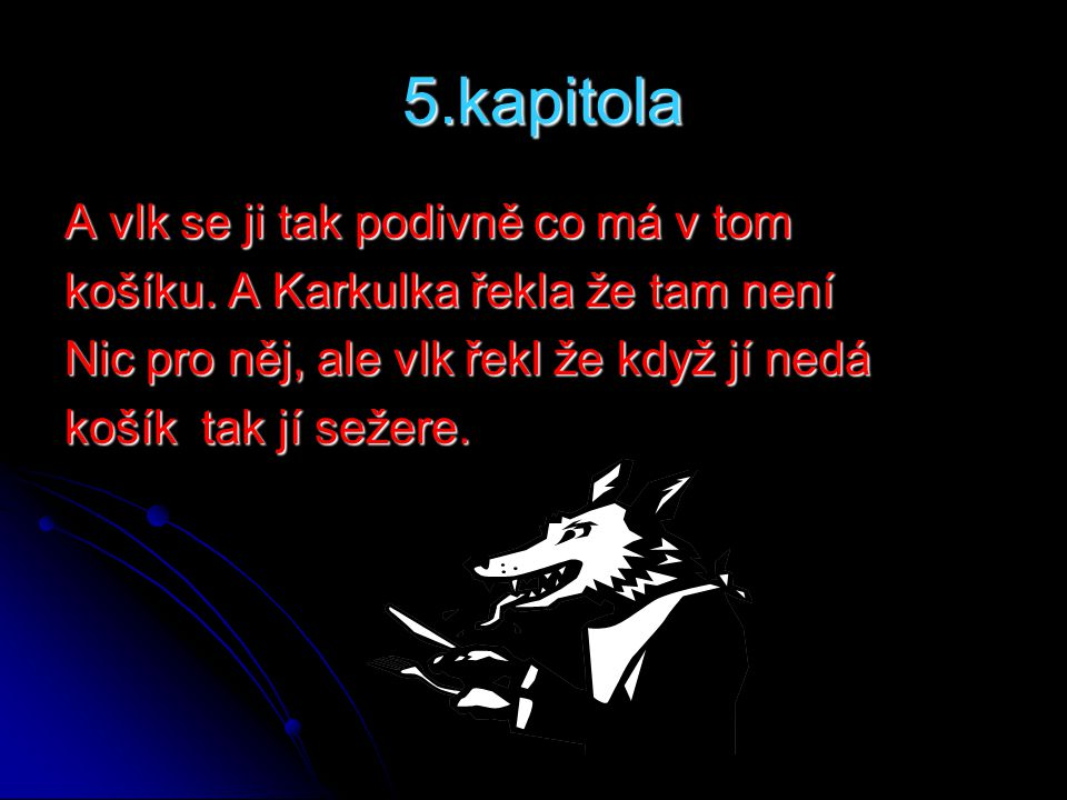 5.kapitola A vlk se ji tak podivně co má v tom