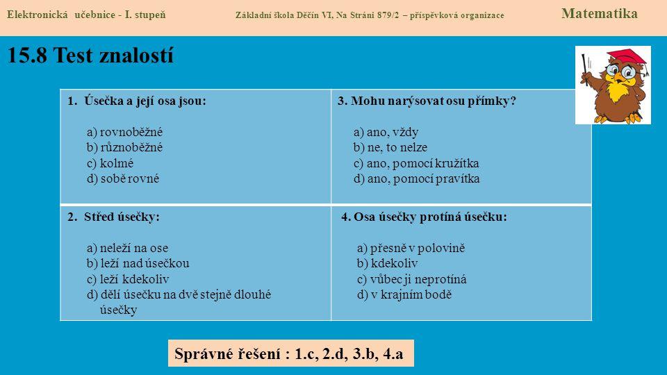 15.8 Test znalostí Správné řešení : 1.c, 2.d, 3.b, 4.a
