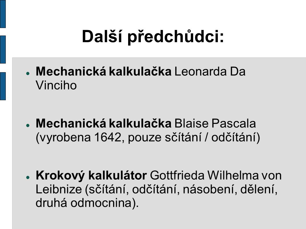 Další předchůdci: Mechanická kalkulačka Leonarda Da Vinciho