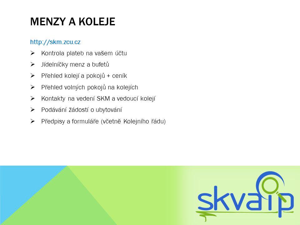 Menzy a koleje http://skm.zcu.cz Kontrola plateb na vašem účtu