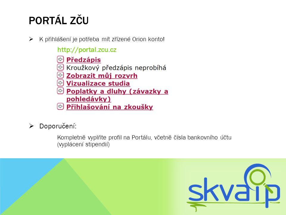 Portál zču http://portal.zcu.cz Doporučení: