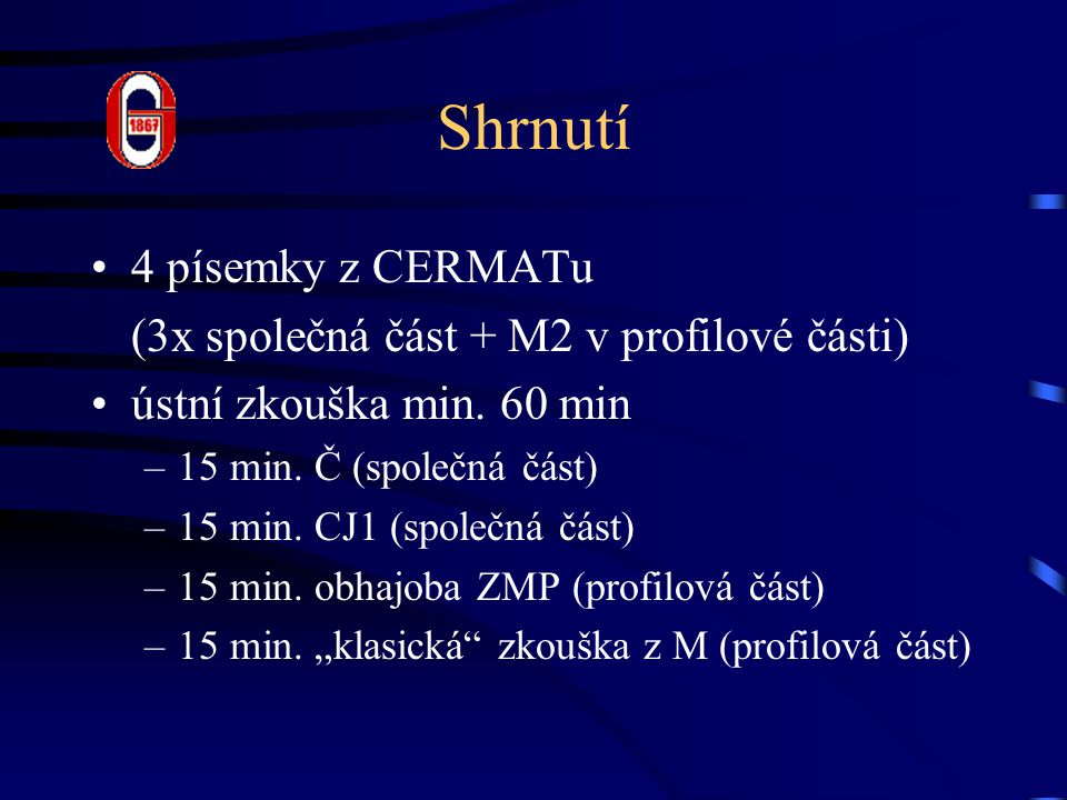 Shrnutí 4 písemky z CERMATu (3x společná část + M2 v profilové části)