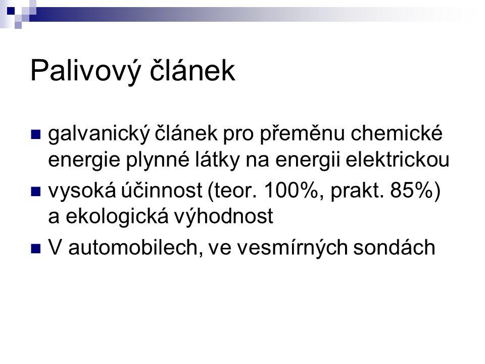 Palivový článek galvanický článek pro přeměnu chemické energie plynné látky na energii elektrickou.