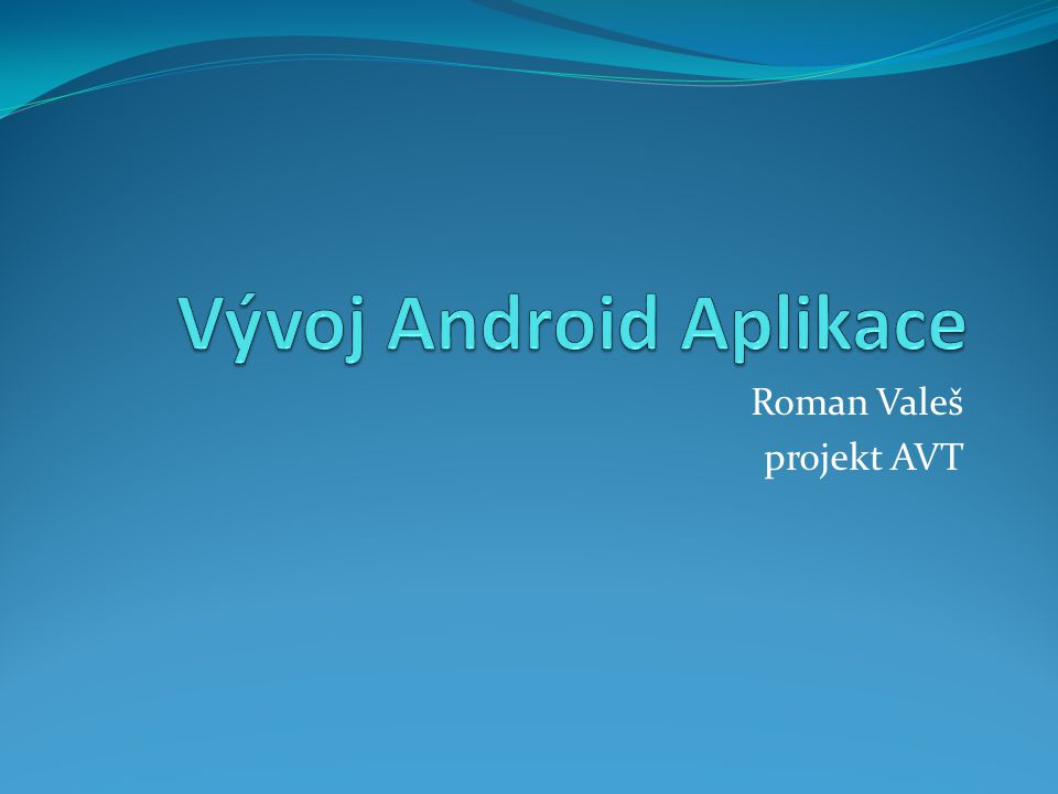 Vývoj Android Aplikace