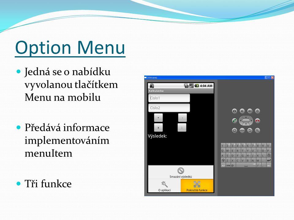 Option Menu Jedná se o nabídku vyvolanou tlačítkem Menu na mobilu