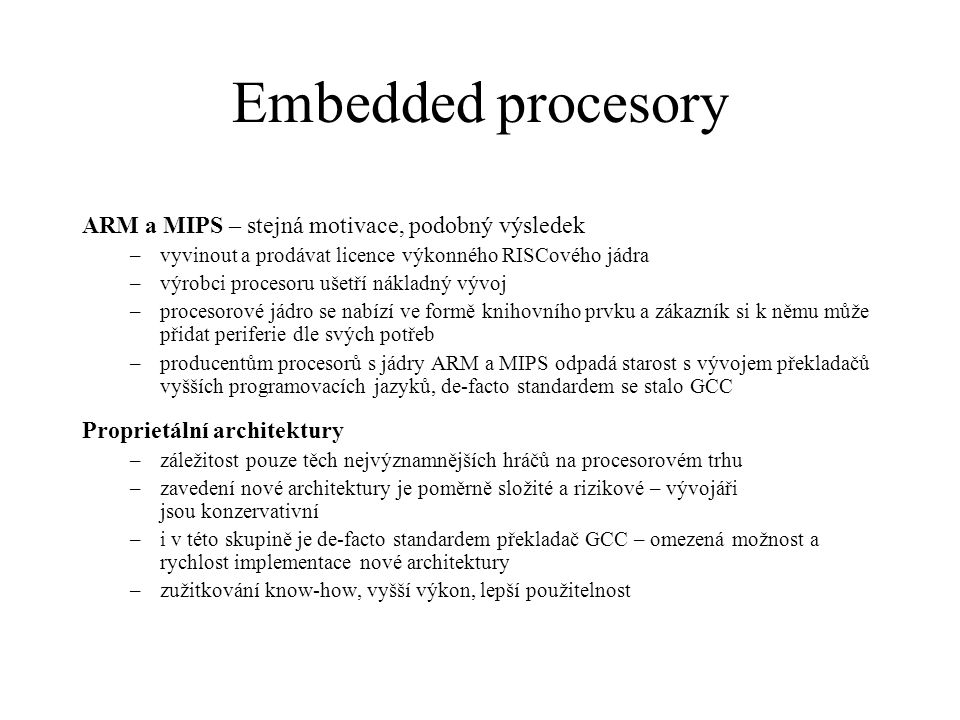 Embedded procesory ARM a MIPS – stejná motivace, podobný výsledek