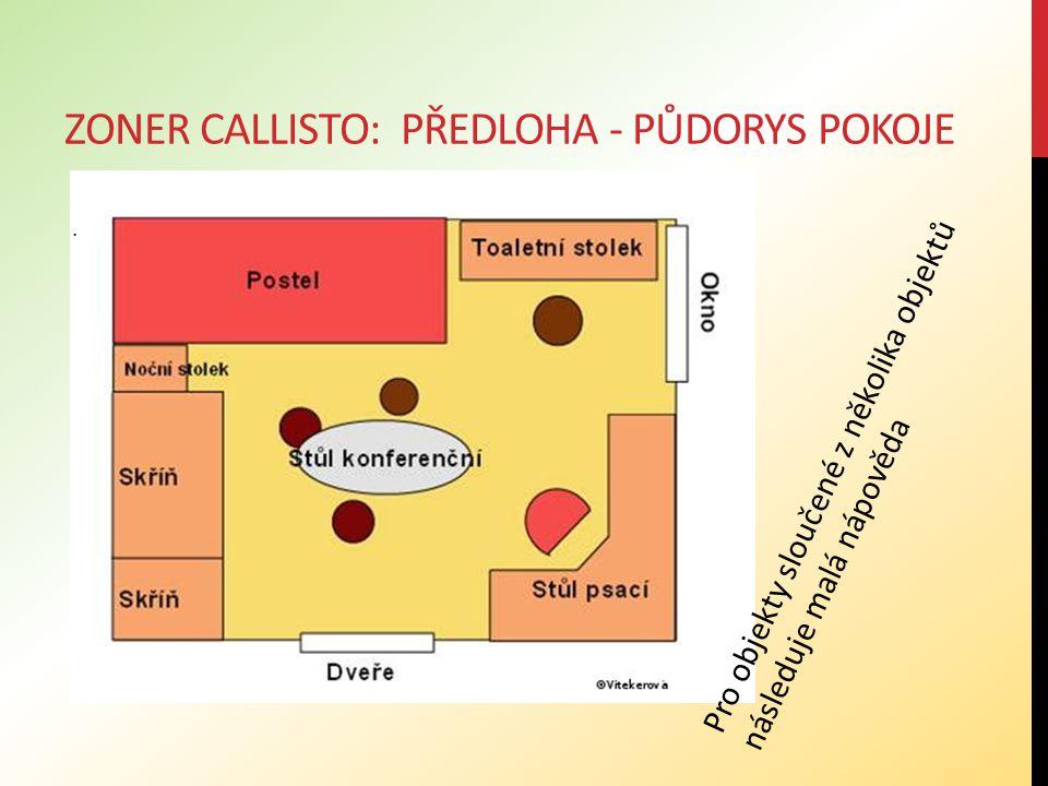 Zoner callisto: Předloha - půdorys pokoje