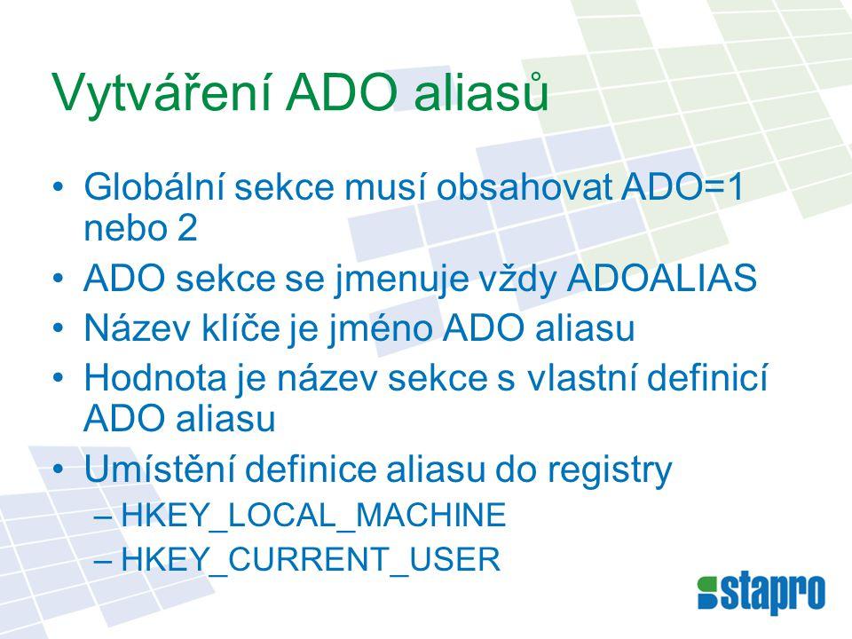Vytváření ADO aliasů Globální sekce musí obsahovat ADO=1 nebo 2
