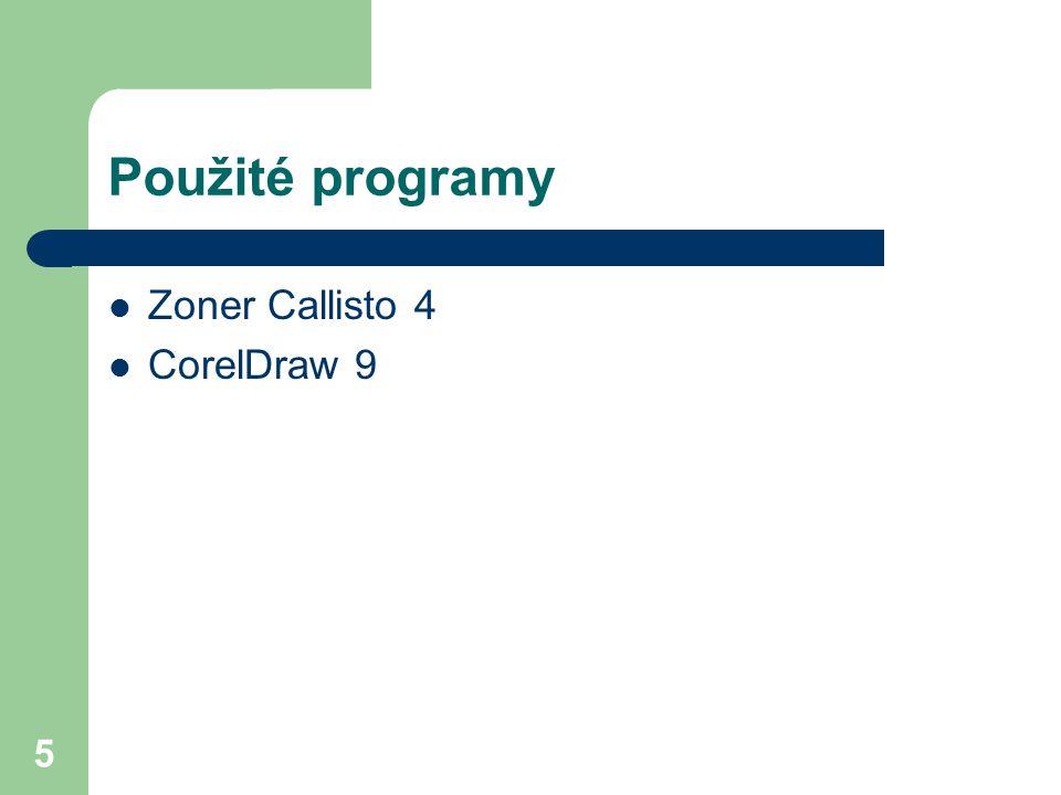 Použité programy Zoner Callisto 4 CorelDraw 9