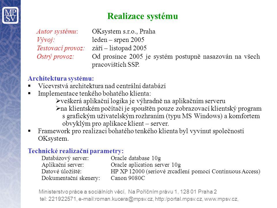Realizace systému Autor systému: OKsystem s.r.o., Praha