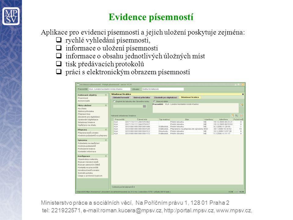 Evidence písemností Aplikace pro evidenci písemností a jejich uložení poskytuje zejména: rychlé vyhledání písemnosti,