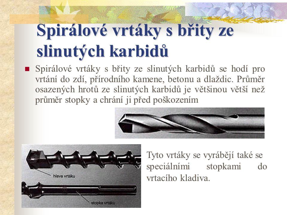 Spirálové vrtáky s břity ze slinutých karbidů