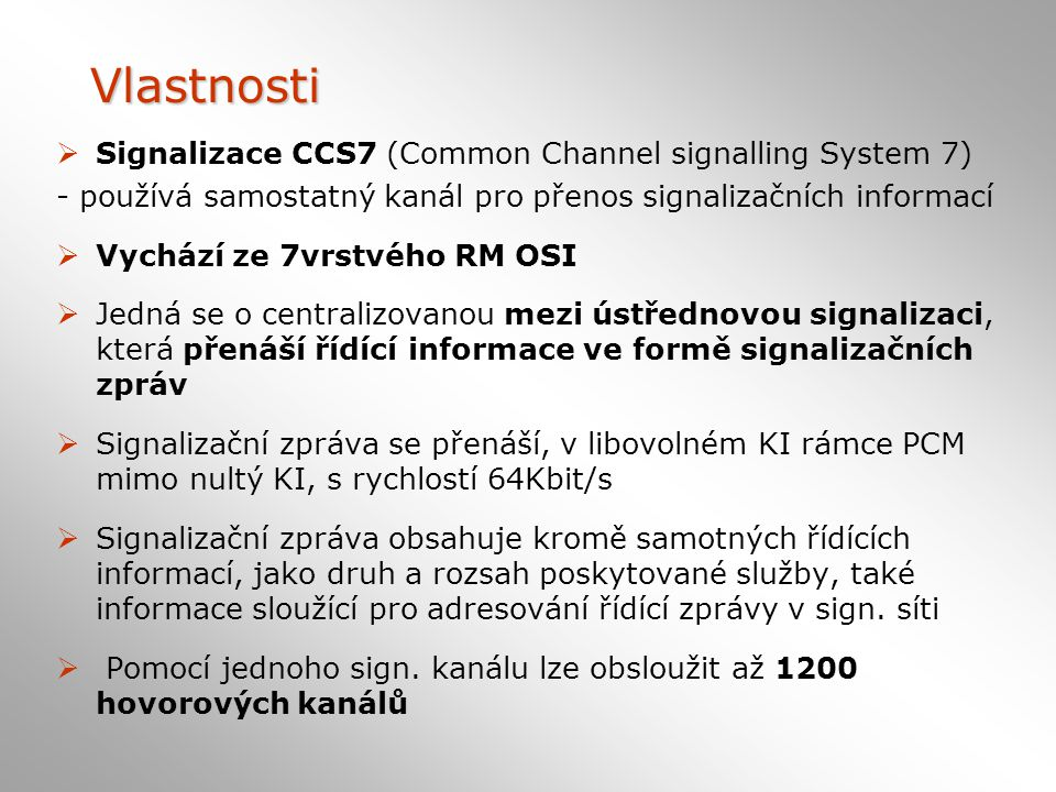 Vlastnosti Signalizace CCS7 (Common Channel signalling System 7)