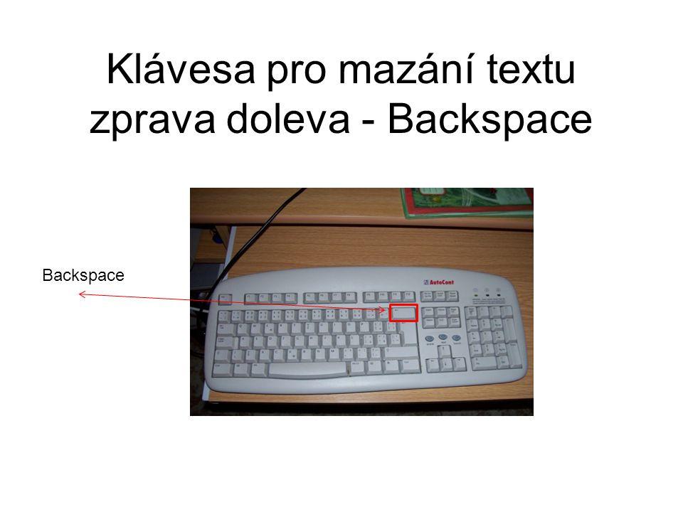 Klávesa pro mazání textu zprava doleva - Backspace