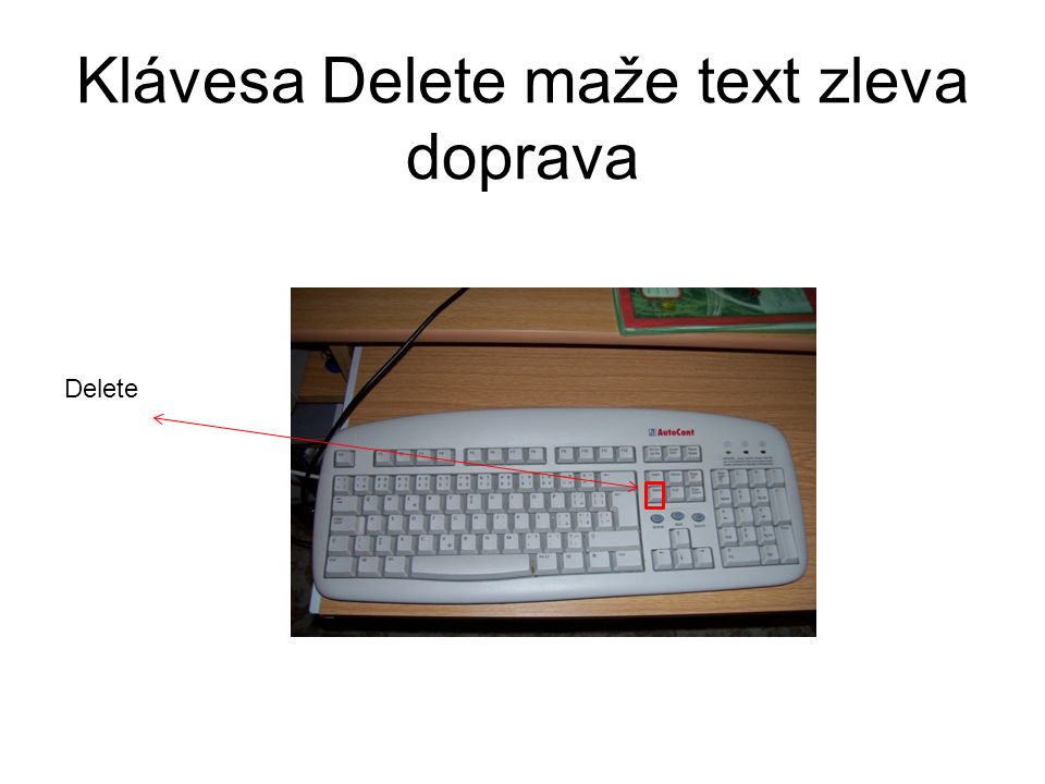 Klávesa Delete maže text zleva doprava