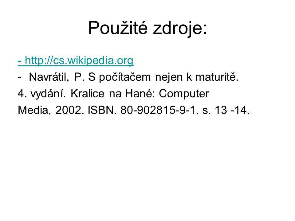 Použité zdroje: - http://cs.wikipedia.org